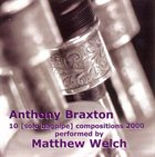 ANTHONY BRAXTON 10 [Solo Bagpipe] Compositions 2000 album cover